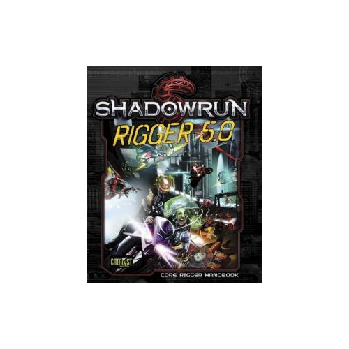 Shadowrun 5th Edition: Rigger 5.0